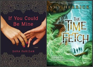 If You Could Be Mine by Sara Farizan & The Time Fetch by Amy Herrick
