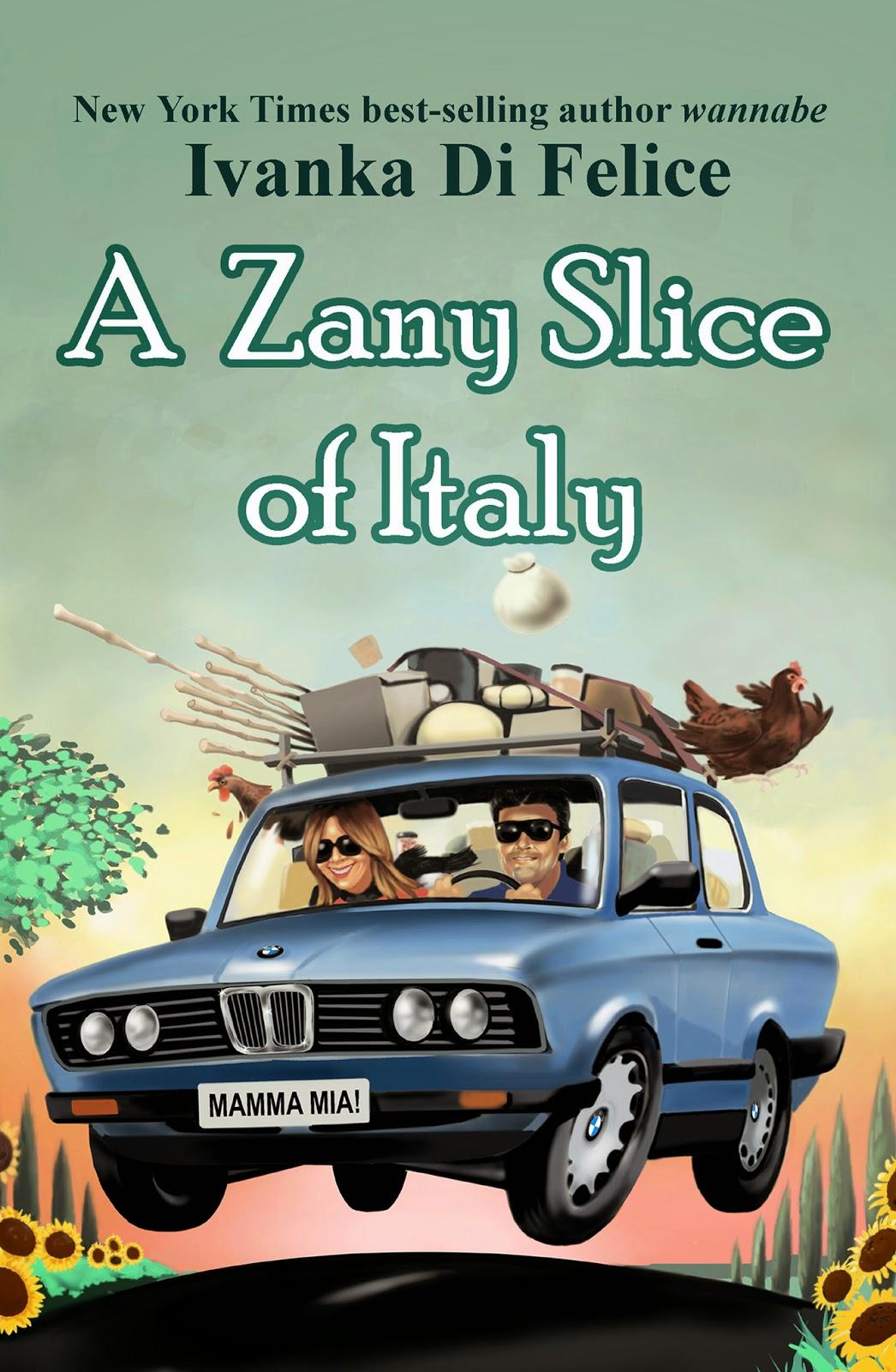 http://www.amazon.com/Zany-Slice-Italy-Ivanka-Felice-ebook/dp/B00JZ0Y4BW/ref=la_B00K0QTUNC_1_1?s=books&ie=UTF8&qid=1422911073&sr=1-1