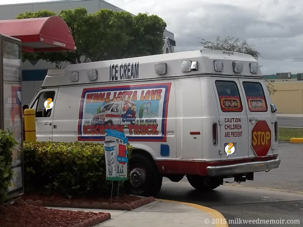 "Perfect ice cream truck for Mr. Herbert says ""Whole Lotta Love"" on the side, in Homestead, Florida at Wendy's drivethru."