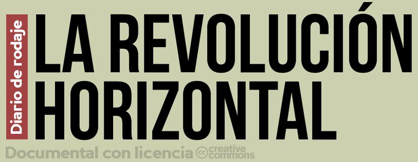 La Revolución Horizontal (Diario de rodaje)