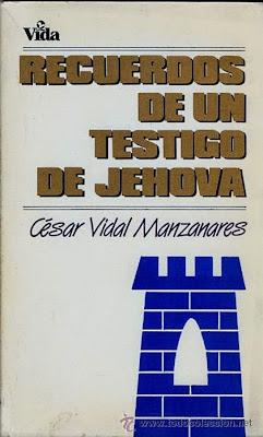 César Vidal-Recuerdos De Un Testigo De Jehová-