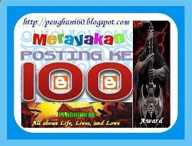 http://4.bp.blogspot.com/-lGcn_PdPx84/TZflHkdcHCI/AAAAAAAAA70/4TKcFDi1apE/s1600/Award_100_Posting_Penghuni60.JPG