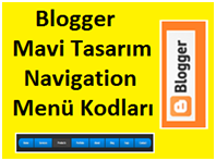 Blogger Mavi Tasarım Navigation Menü Kodları