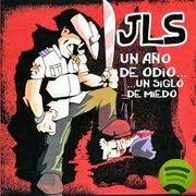JLS - Un año de Odio, un siglo de Miedo