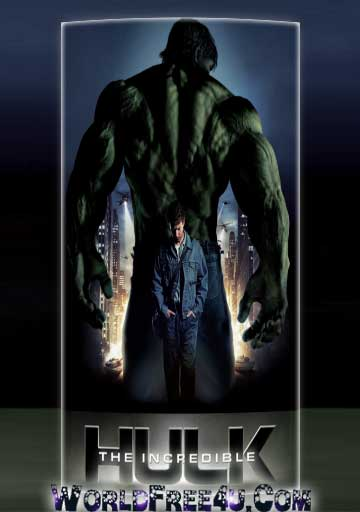 Poster Of The Incredible Hulk (2008) In Hindi English Dual Audio 300MB Compressed Small Size Pc Movie Free Download Only At worldfree4u.com