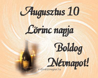 Augusztus 10 - Lőrinc névnap
