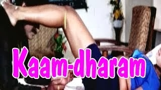 Hot Hindi Movie 'Kaam Dharam' Watch Online