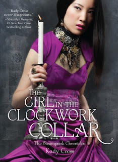 Review of The Girl In The Clockwork Collar by Kady Cross published by Harlequin Teen