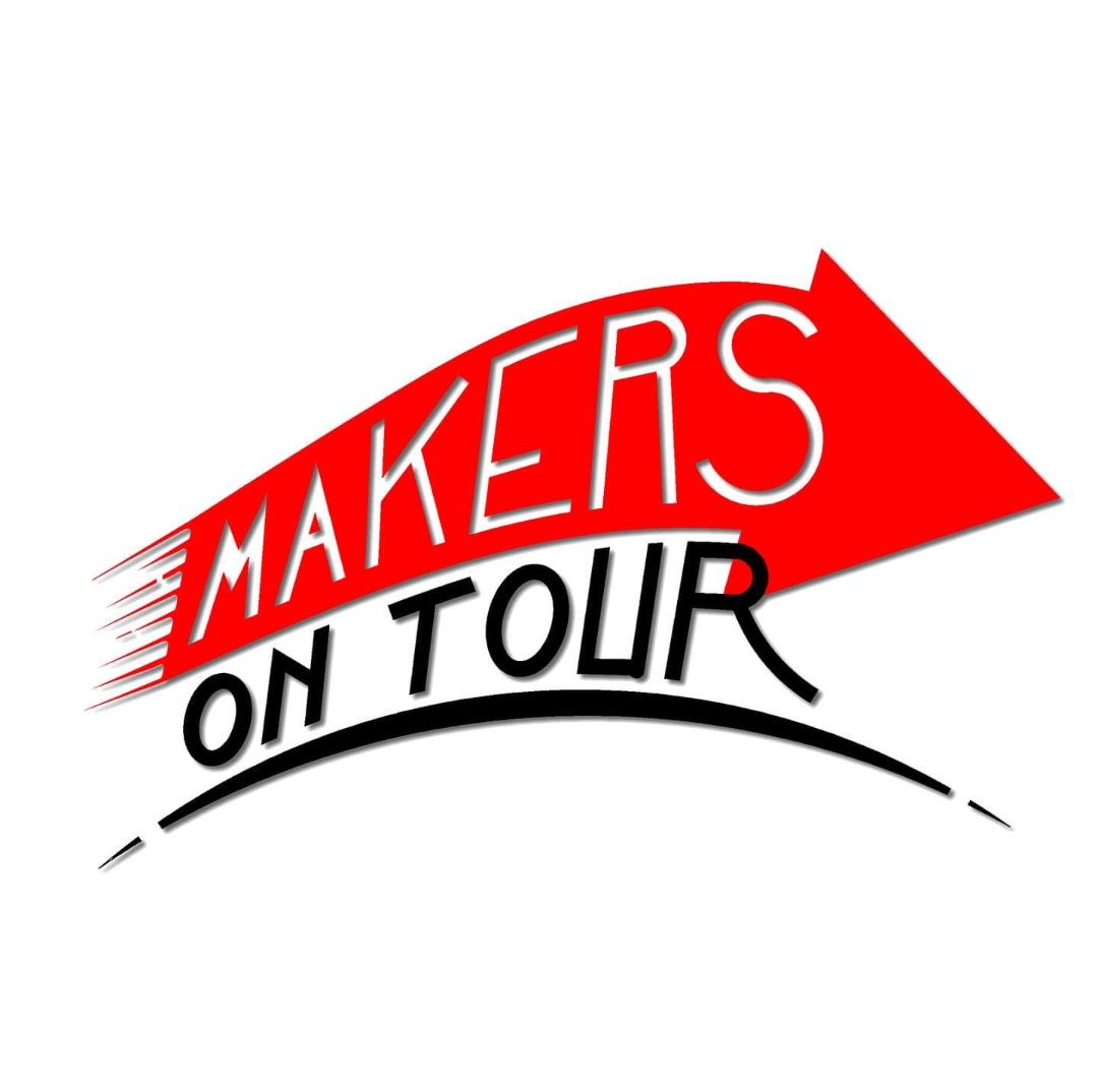 MAKERS ON TOUR!!