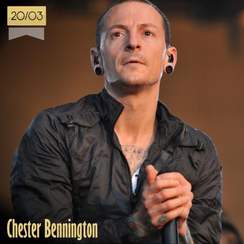 20 de marzo | Chester Bennington - @ChesterBe | Info + vídeos
