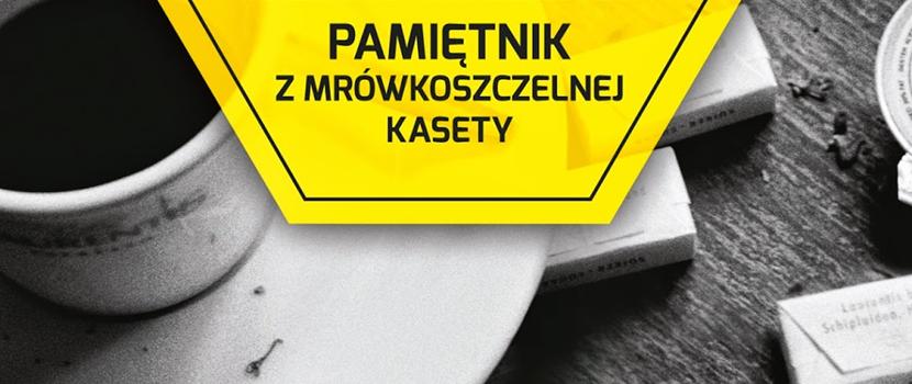http://ksiazkoville.blogspot.com/2014/11/pamietnik-z-mrowkoszczelnej-kasety.html