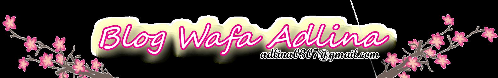 Blog Wafa Adlina