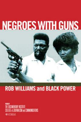 african americans in negros with guns by robert williams Negroes with guns (african american life series) [robert f williams, timothy  tyson, gloria house] on amazoncom free shipping on qualifying offers.