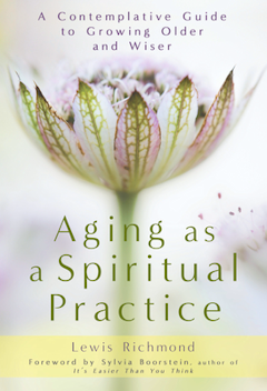 Aging As A Spiritual Practice: Book Review
