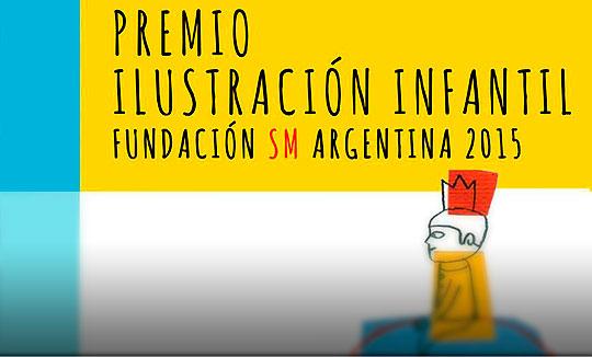 Premio Ilustración Infantil – Fundación SM, Argentina 2015