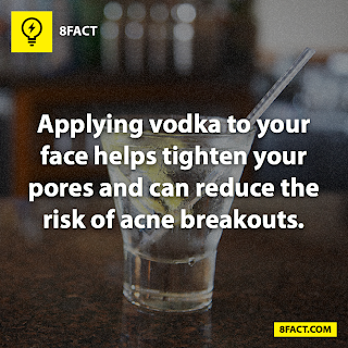 facts,Applying vodka to you face helps tighten your pores and can reduce the risk of acne breakouts.