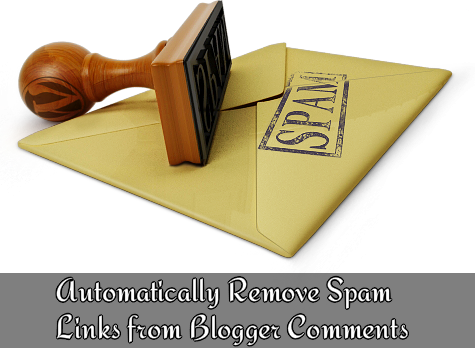 Automatically Remove Spam Links from Blogger Comments