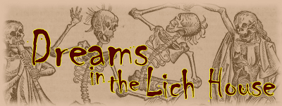 Dreams in the Lich House