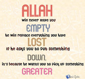 ALLAH, will never leave you..