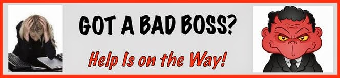 Got A Bad Boss?