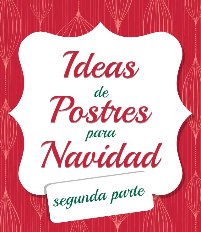 Ideas de Postres para Navidad Segunda Parte