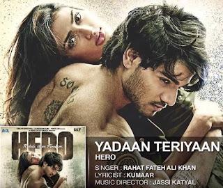 Yadaan Teriyaan Lyrics- Rahat Fateh Ali Khan   Hero