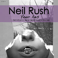 Neil Rush Your Lies EP Dance Through Life