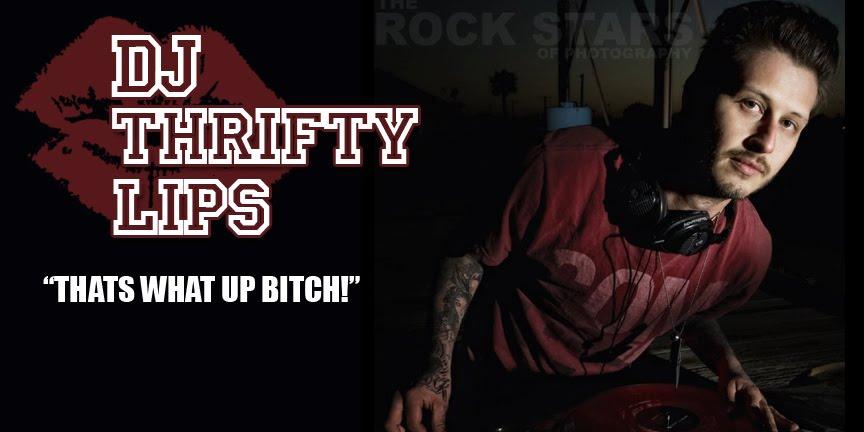DJ THRIFTY LIPS