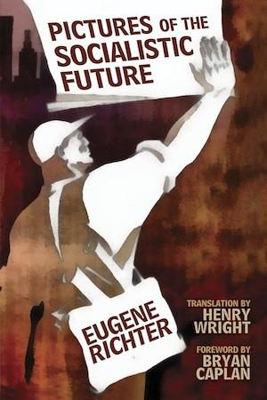 Eugene Richter. Imágenes de un futuro socialista. Pictures of the socialistic future