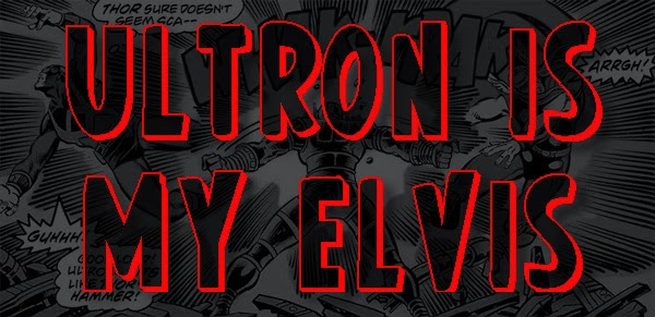 ULTRON IS MY ELVIS