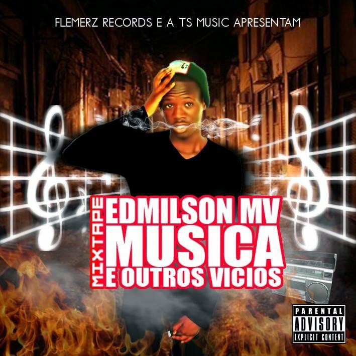 Edmilson MV - Mixtape Musica e Outros Vícios