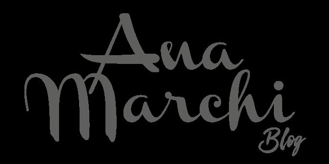Ana Marchi Blog