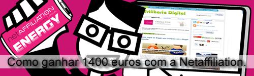 Como ganhar 1400 euros com a Netaffiliation.