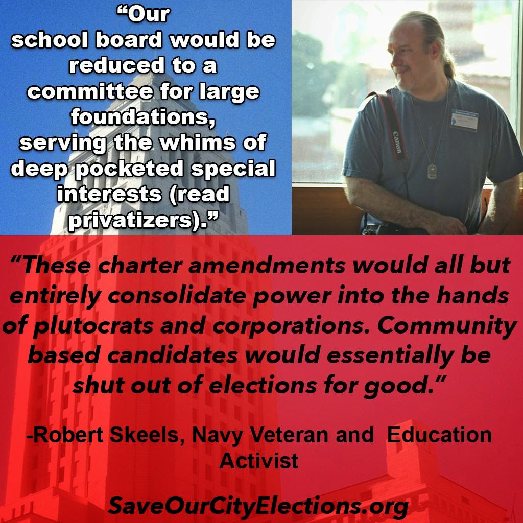 These charter amendments would all but entirely consolidate power into the hands of plutocrats and corporations. Community based candidates would essentially be shut out of elections for good. Our school board would be reduced to a committee for large foundations, serving the whims of deep pocketed special interests (read privatizers).