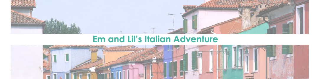 Em and Lil's Italian Adventure