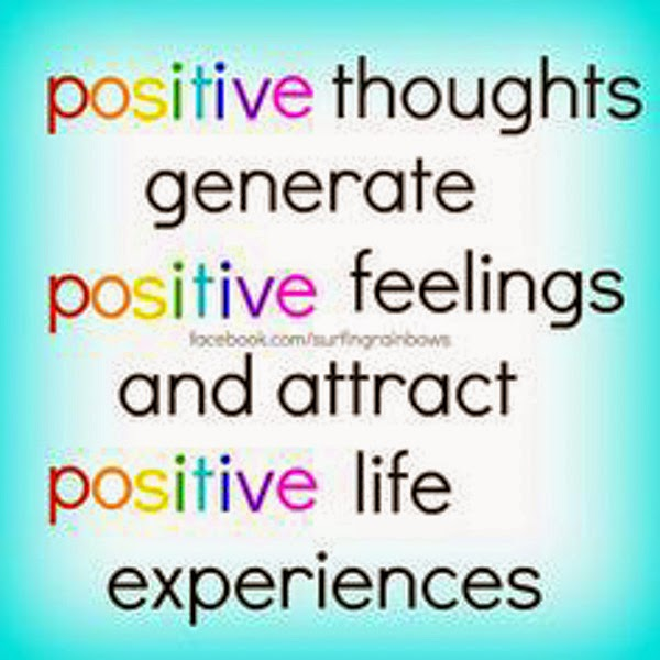 """Positive thoughts generate positive feelings and attract positive life experiences."" ~ facebook.com/surfingrainbows"
