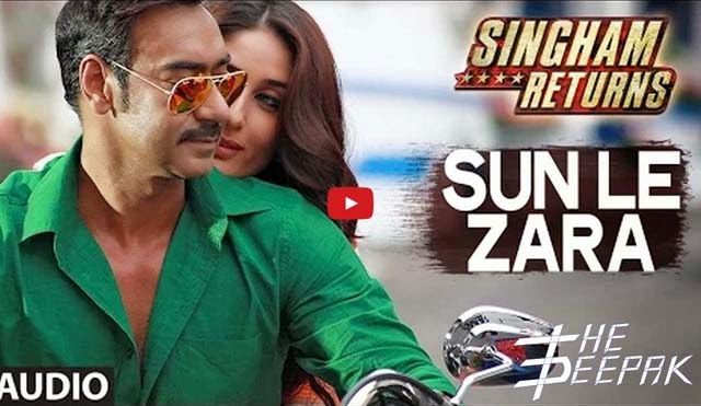 Sun Le Zara Lyrics - Singham Returns - Ajay Devgan, Kareena