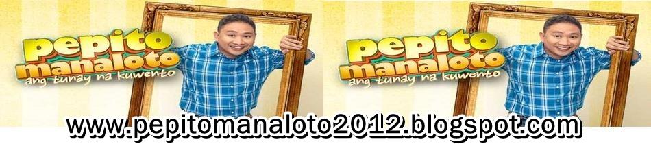 PEPITO MANALOTO ANG TUNAY NA KUWENTO