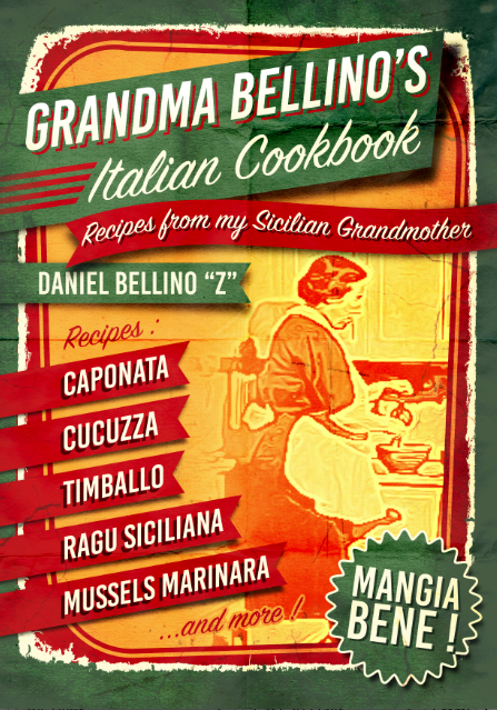 GRANDMA BELLINO'S ITALIAN COOKBOOK  - RECIPES FROM MY SICILIAN NONNA