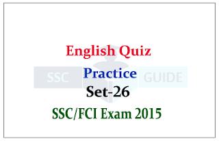 English Quiz – Fill in the Blanks for SSC CGL Mains / FCI Exam