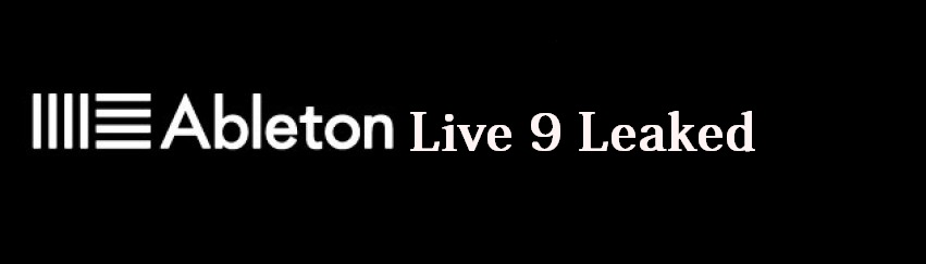Ableton Live 9 Leaked - Free Download