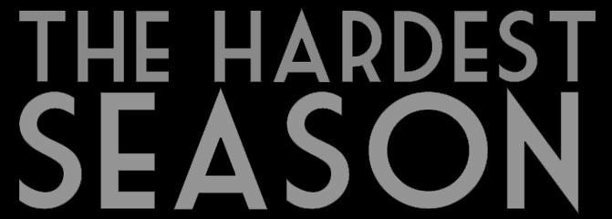 The Hardest Season