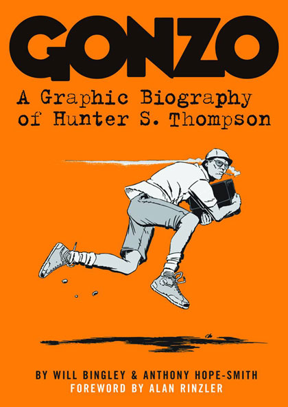Gonzo: A Graphic Biography of Hunter S. Thompson by (W) Will Bingley (A/C) ...