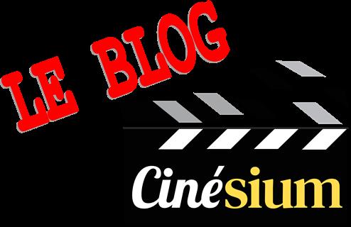 Cinésium Le Blog