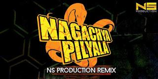 Nagachya+Pilyala-NS+Production+Remix
