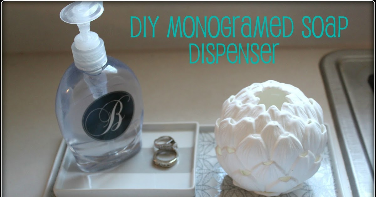 from gardners 2 bergers  monogramed soap dispensers  tutorial