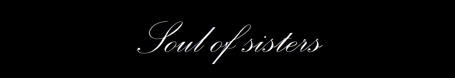 Soul of sisters