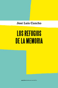 Lectura de Los refugios de la memoria de José Luis Cancho