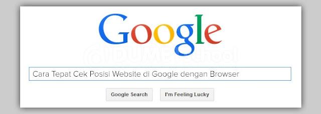 Cara Tepat Cek Posisi Website Di Google Dengan Browser