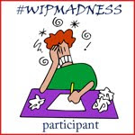 #Wipmadness Participant!